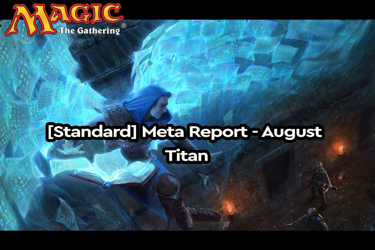 Magic: The Gathering | [Standard] Meta Report – Αύγουστος | Titan