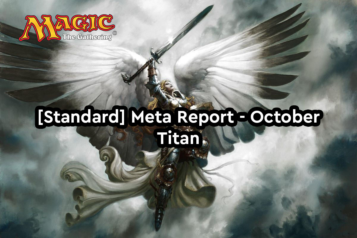 Magic: The Gathering | [Standard] Meta Report – Οκτώβριος | Titan