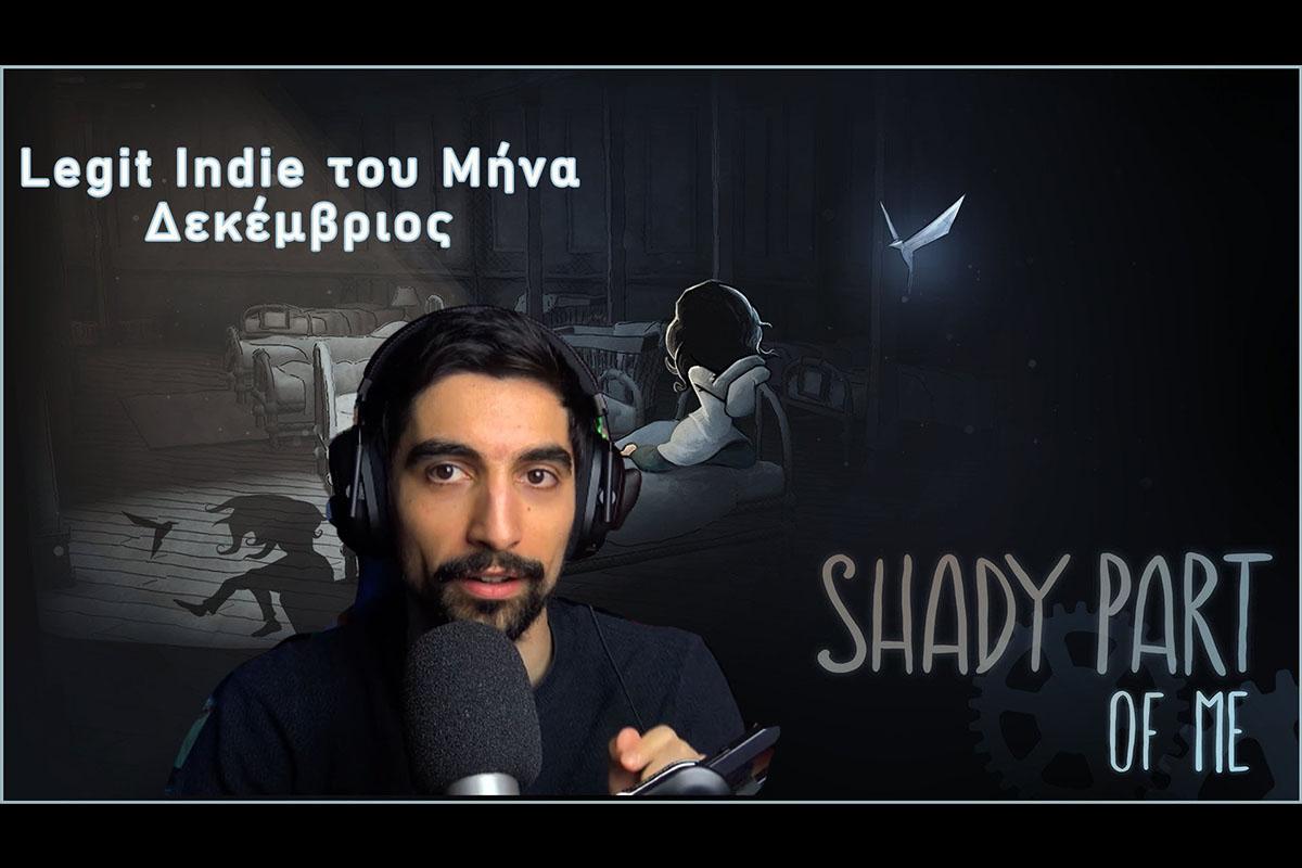LegitGamingGR | Legit Indie του Μήνα (Δεκέμβριος) | Shady Part of Me