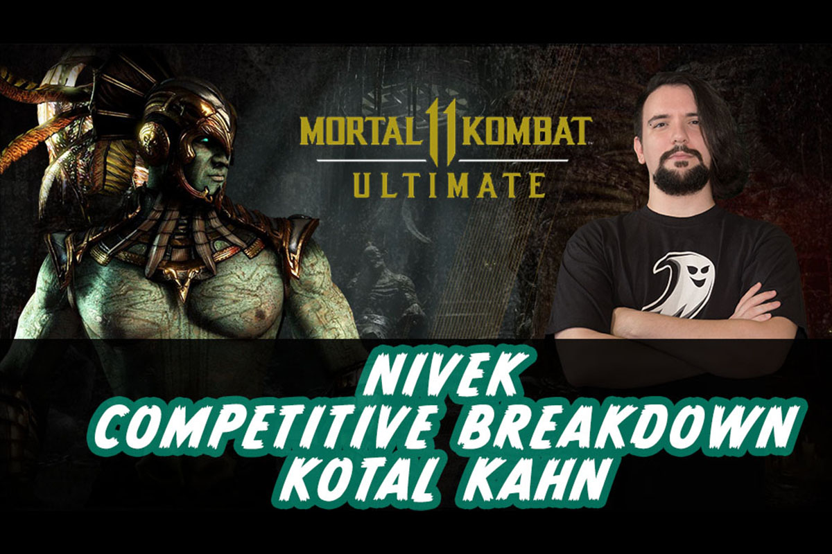 MK11 | Competitive Breakdown: Kotal Kahn by Nivek