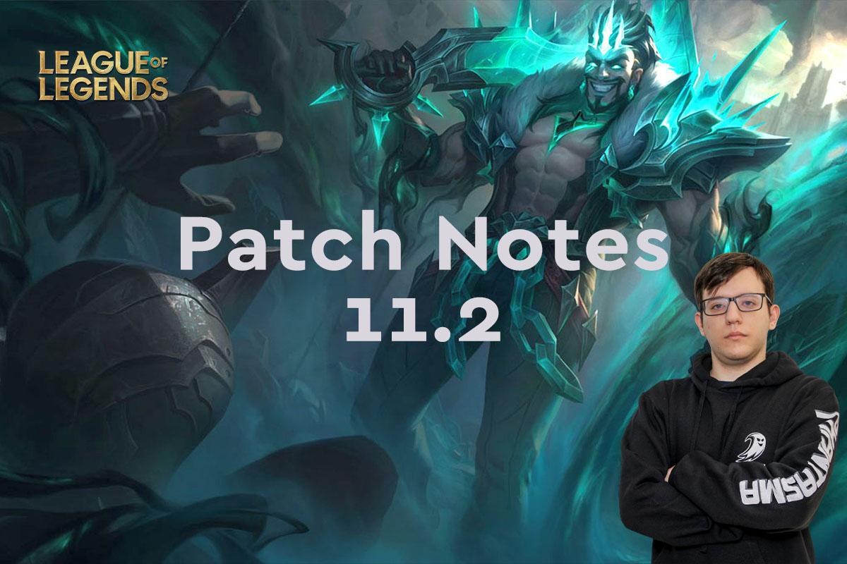 League of Legends   Patch Notes 11.2   Coach Nikolex