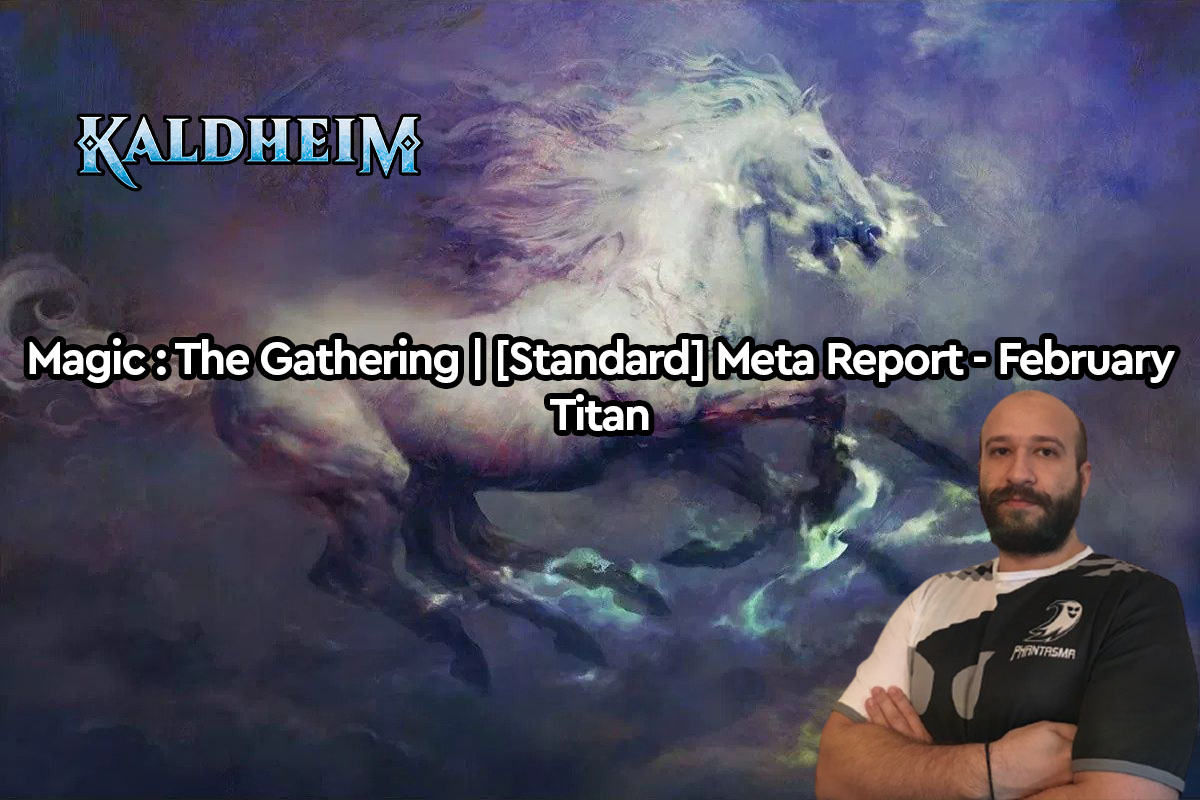 Magic: The Gathering | [Standard] Meta Report – Φεβρουάριος | Titan
