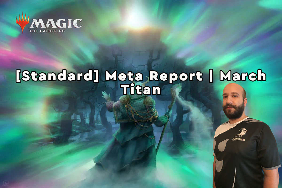 Magic: The Gathering | [Standard] Meta Report – Μάρτιος | Titan