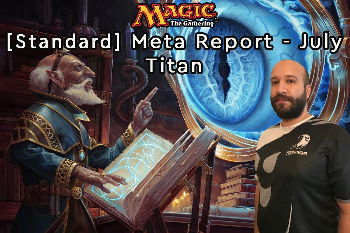 Magic: The Gathering | [Standard] Meta Report – Ιούλιος | Titan