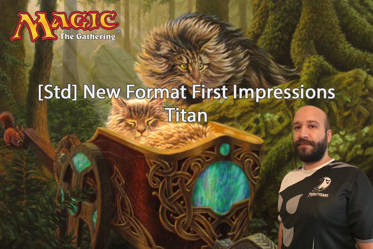 Magic: The Gathering | [Standard] Πρώτες Εντυπώσεις του νέου Format | Titan